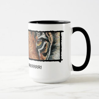 You're a tiger, Mug