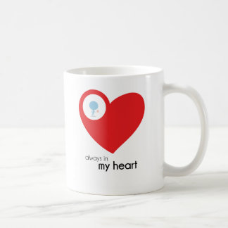 You're Always in My Heart Coffee Mug