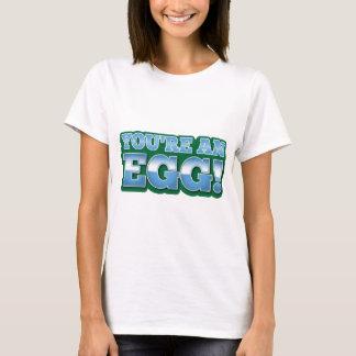 You're an EGG!  an awesome kiwi saying T-Shirt