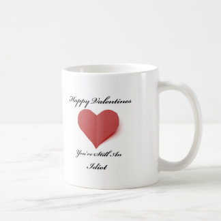 You're An Idiot Valentines Mug
