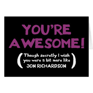 You're Awesome, though I secretly wish you were Card