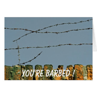 You're Barbed! Greeting Card