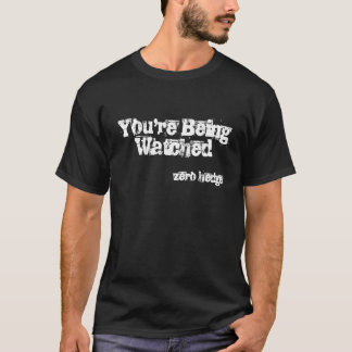 You're Being Watched T-Shirt