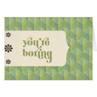 You're Boring Card