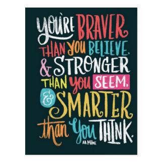 You're Braver Than You Believe Postcard