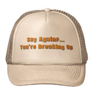 You're Breaking Up Cap