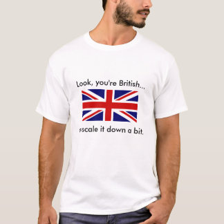 You're British T-Shirt