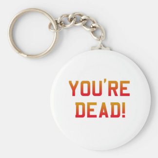 You're Dead Flame Basic Round Button Key Ring