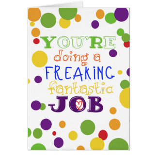 You're Doing a Freaking Fantastic Job Card