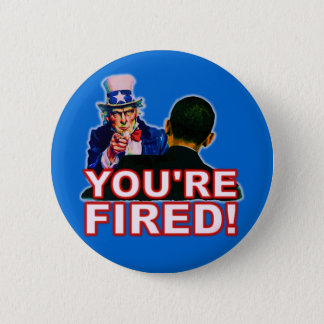 You're Fired! Anti Obama Design 6 Cm Round Badge