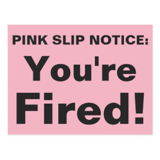 You're Fired! Pink slip postcard. Postcard
