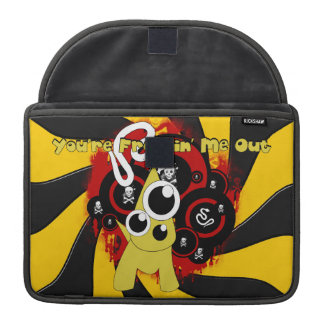 Youre Freakin Me Out Macbook Pro Sleeve 13 inch