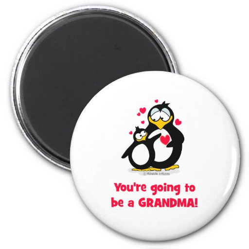 You're going to be a grandma magnets