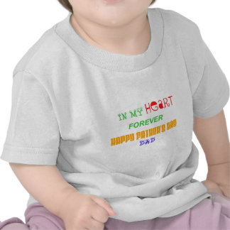 You're in my Heart Forever ; Happy Father's Day Shirts