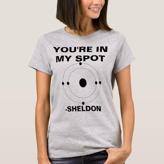 Your'e In My Spot Sheldon Shirt