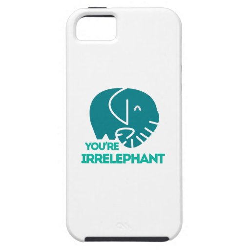 You're Irrelephant iPhone 5 Cases