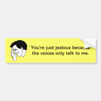 You're just jealous ... bumper stickers