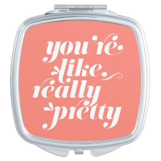 You're Like, Really Pretty   Coral & White Quote Makeup Mirrors