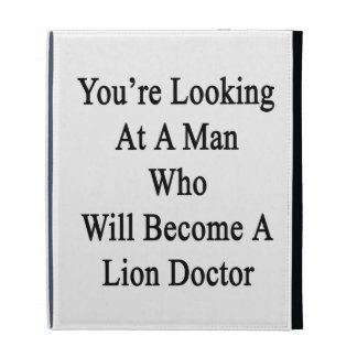 You're Looking At A Man Who Will Become A Lion Doc iPad Folio Case