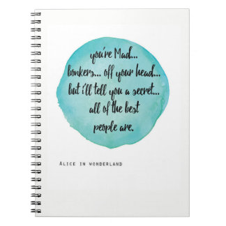 You're Mad Bonkers, Alice in Wonderland notebook