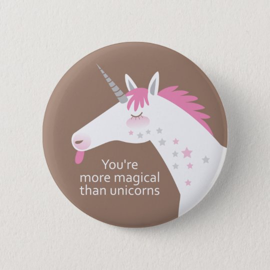 You're more magical... Buttons! 6 Cm Round Badge