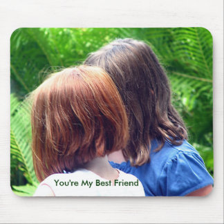 You're My Best Friend Mouse Mat