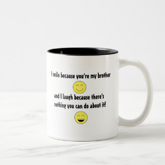 """You're My Brother..."" Mug"
