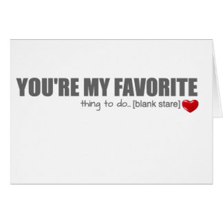 You're My Favorite Valentine's Day Card