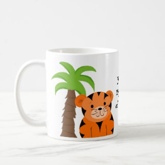 You're my kind of Tiger Basic White Mug
