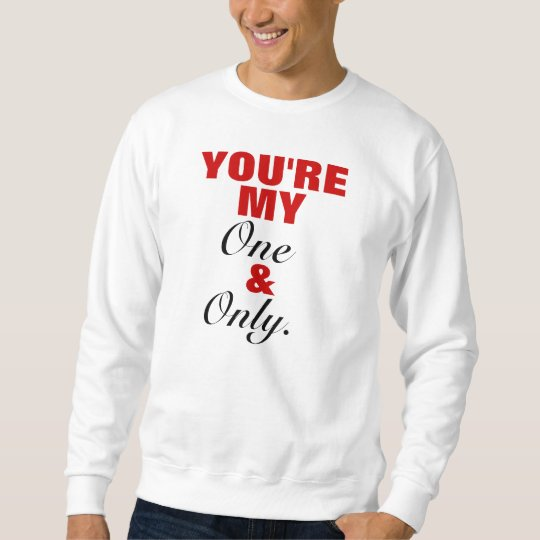 You're My One & Only Crewneck Sweatshirt