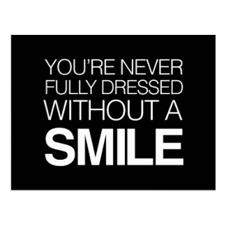 You're  Never Fully Dressed Without a Smile Postcard