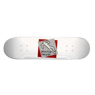 You're Next Chalk Outline Custom Skate Board