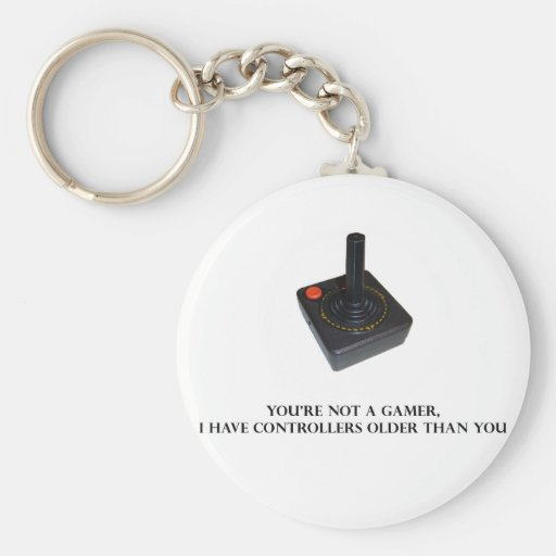 You're not a gamer. keychain