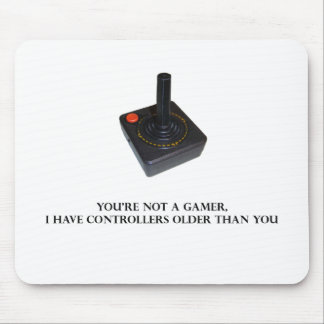 You're not a gamer. mouse pad