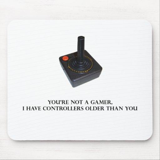 You're not a gamer. mousepads