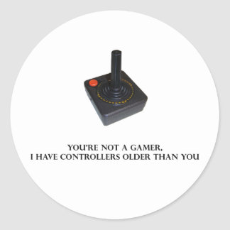 You're not a gamer. round sticker