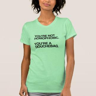 YOU'RE NOT HOMOPHOBIC -.png Tshirts