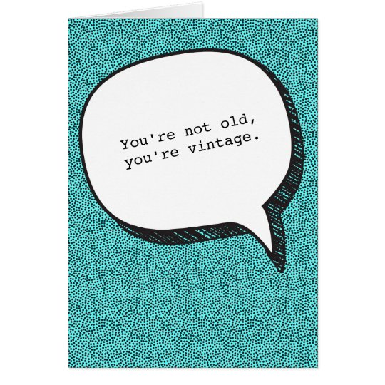 You're not Old, You're Vintage Funny Birthday Card