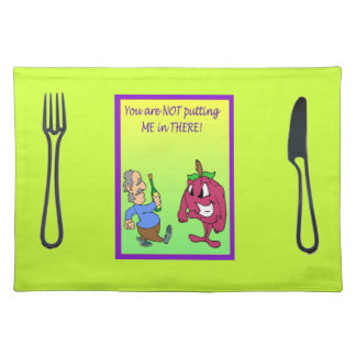 You're not putting me in there! place mats