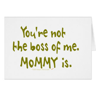 You're Not the Boss of Me Funny Design for Dad Greeting Cards