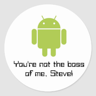 You're not the boss of me, Steve! stickers