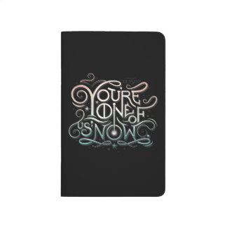 You're One Of Us Now Colorful Graphic Journals