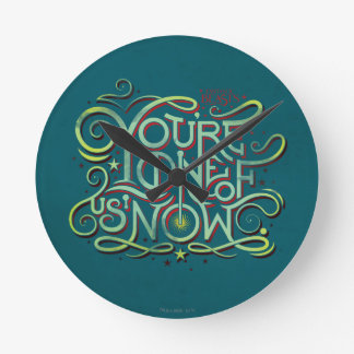 You're One Of Us Now Green Graphic Round Clock