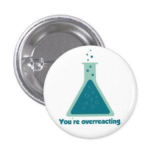 You're Overreacting Chemistry Science Beaker 3 Cm Round Badge