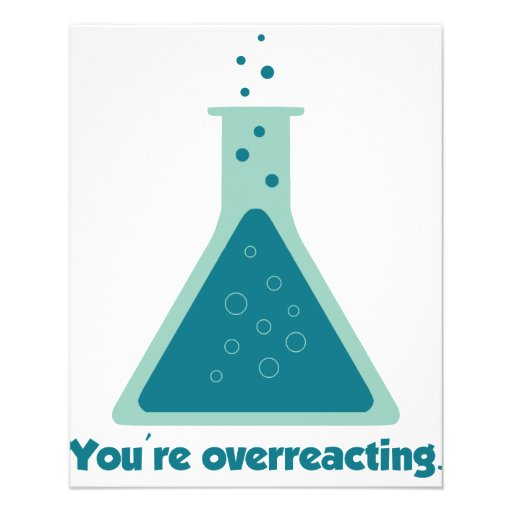 You're Overreacting Chemistry Science Beaker Flyers