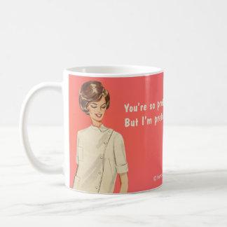 You're pretty, I'm prettier Classic White Coffee Mug