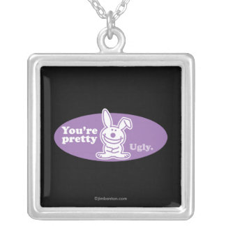 You're Pretty Ugly Silver Plated Necklace