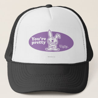 You're Pretty Ugly Trucker Hat