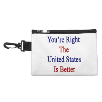 You're Right The United States Is Better Accessory Bags