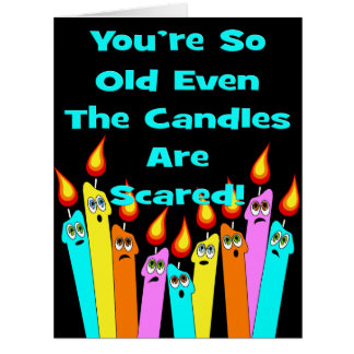 You're So Old Even The Candles Are Scared Birthday Big Greeting Card